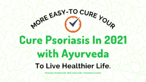 More Easy-To Cure Your Psoriasis In 2021 with Ayurveda Niramay Swasthyam