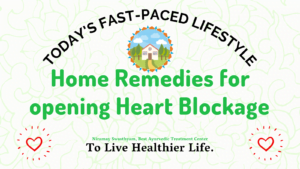 Home remedies for opening heart blockage in today's fast-paced lifestyle.